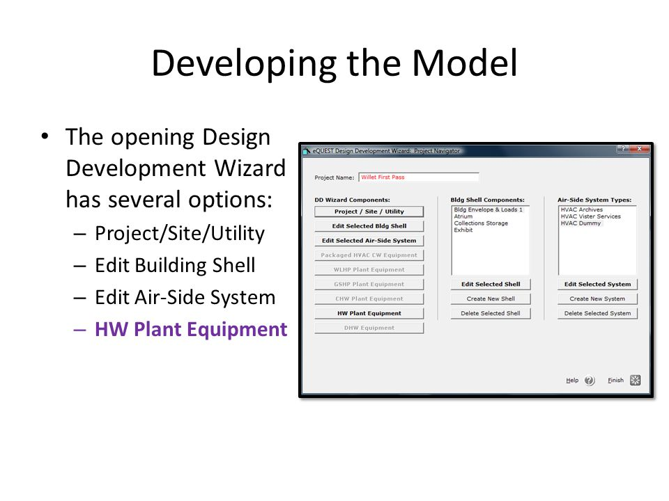 Developing the Model The opening Design Development Wizard has several options: Project/Site/Utility.