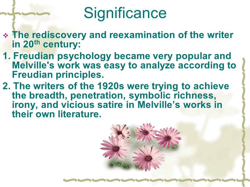 Significance The rediscovery and reexamination of the writer in 20th century: