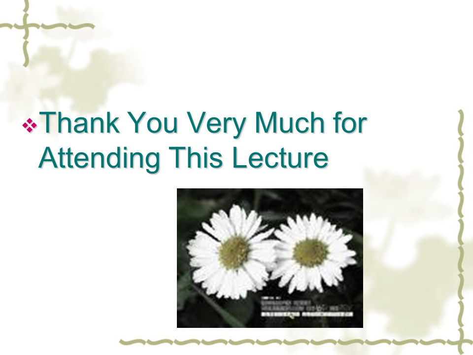 Thank You Very Much for Attending This Lecture