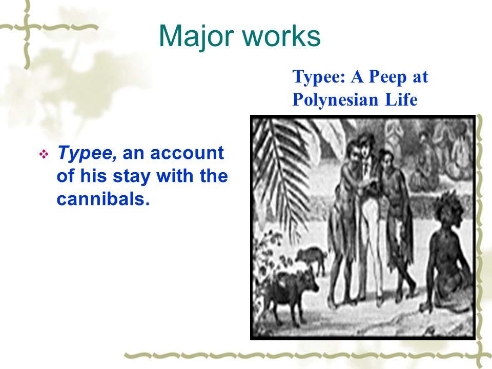 Major works Typee: A Peep at Polynesian Life