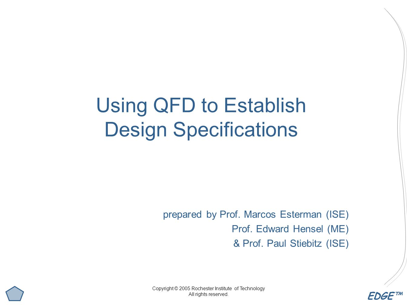 Using QFD to Establish Design Specifications