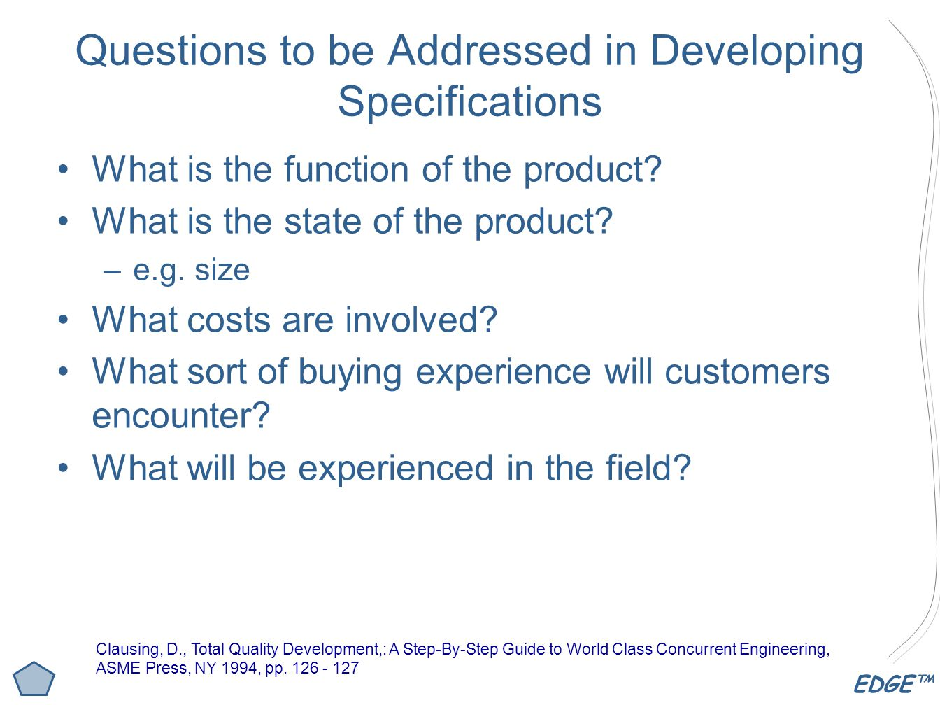 Questions to be Addressed in Developing Specifications