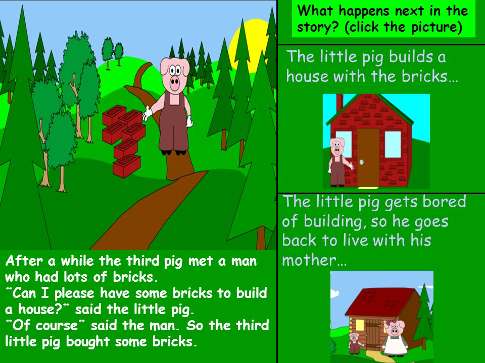 The little pig builds a house with the bricks…