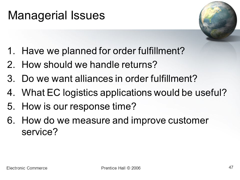 Managerial Issues Have we planned for order fulfillment