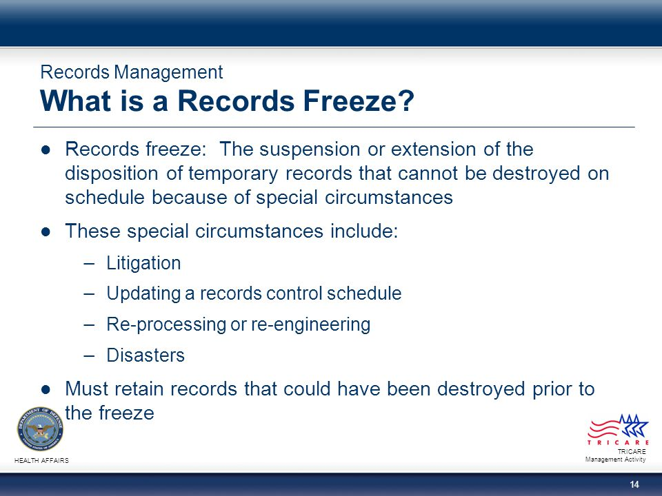 Records Management What is a Records Freeze