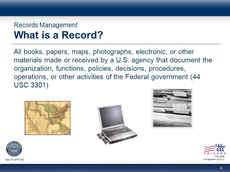 Records Management What is a Record