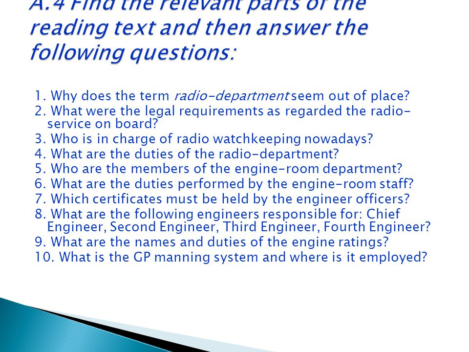 A.4 Find the relevant parts of the reading text and then answer the following questions: