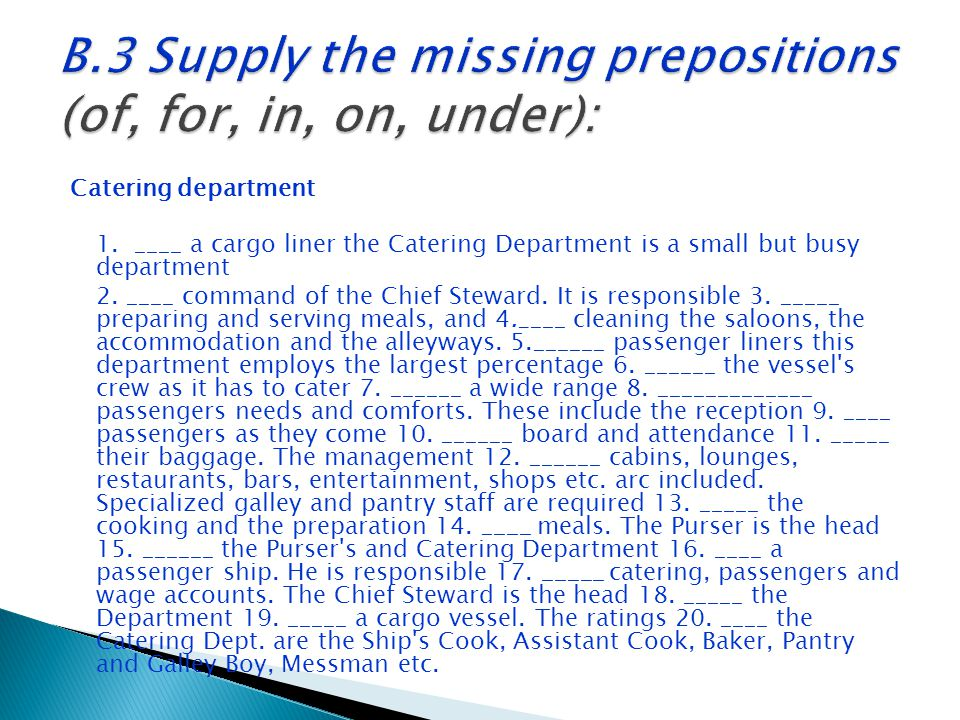 B.3 Supply the missing prepositions (of, for, in, on, under):