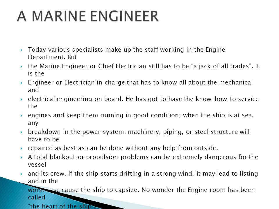 A MARINE ENGINEER Today various specialists make up the staff working in the Engine Department. But.