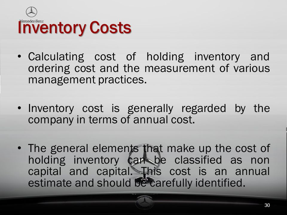 Inventory Costs Calculating cost of holding inventory and ordering cost and the measurement of various management practices.