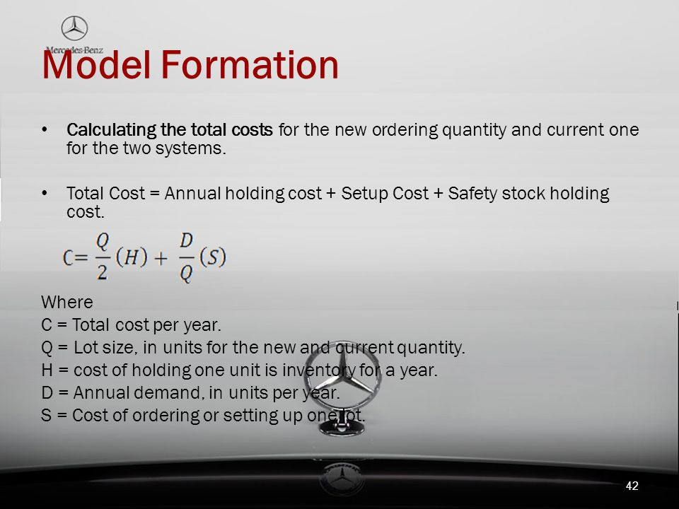 Model Formation Calculating the total costs for the new ordering quantity and current one for the two systems.