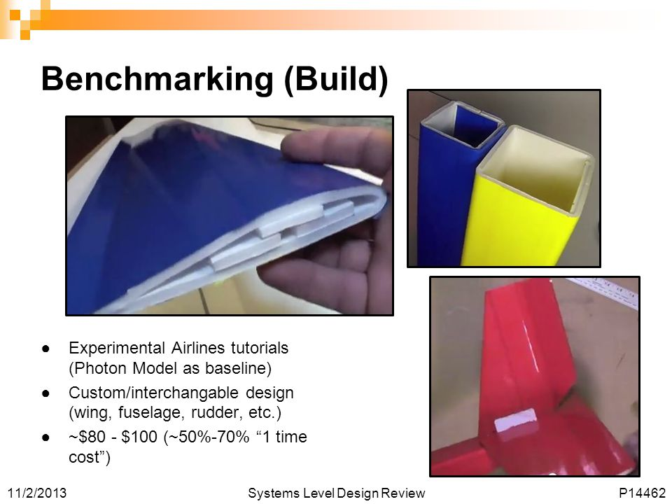 Benchmarking (Build) Experimental Airlines tutorials (Photon Model as baseline) Custom/interchangable design (wing, fuselage, rudder, etc.)