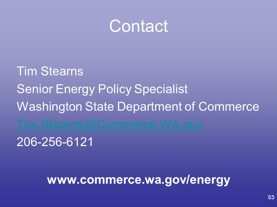 Contact Tim Stearns Senior Energy Policy Specialist