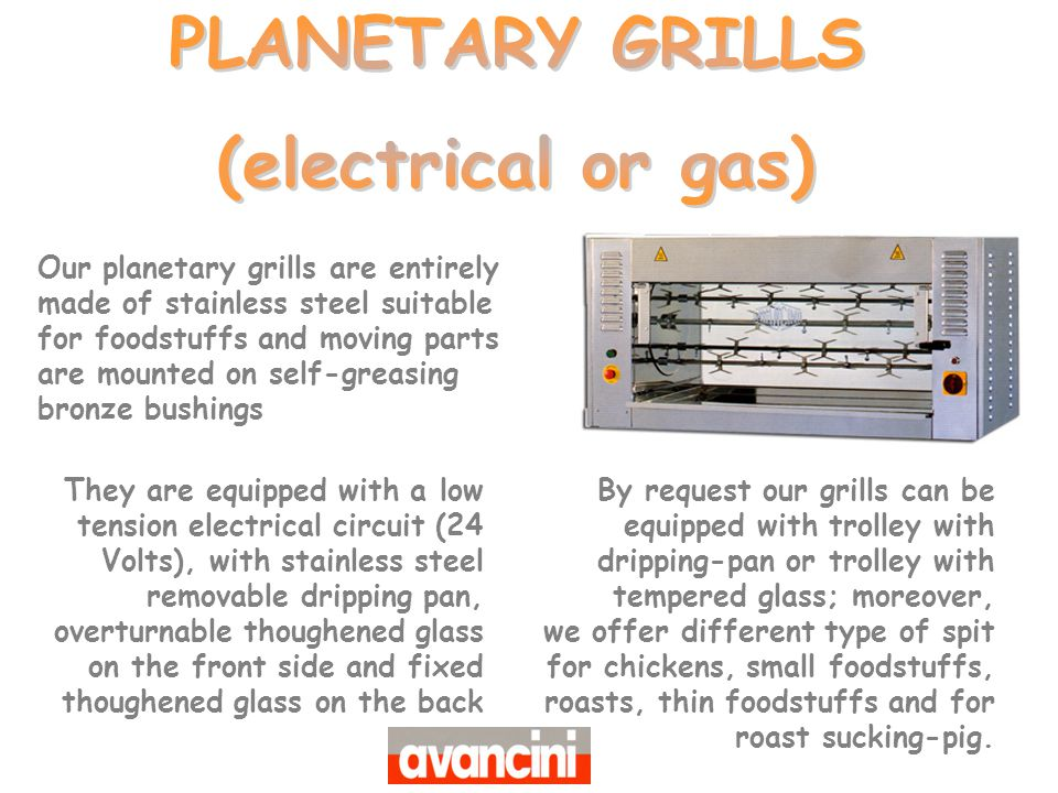 PLANETARY GRILLS (electrical or gas)