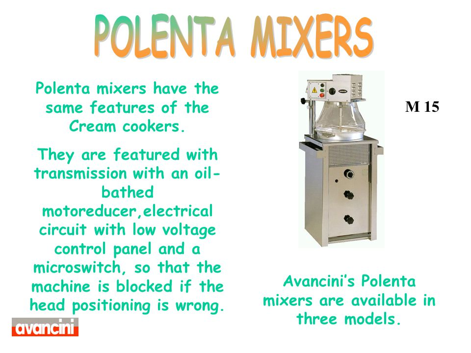 POLENTA MIXERS Polenta mixers have the same features of the Cream cookers.