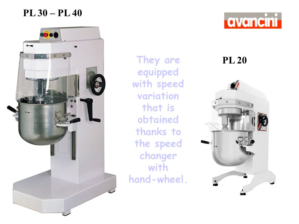 PL 30 – PL 40 They are equipped with speed variation that is obtained thanks to the speed changer with hand-wheel.