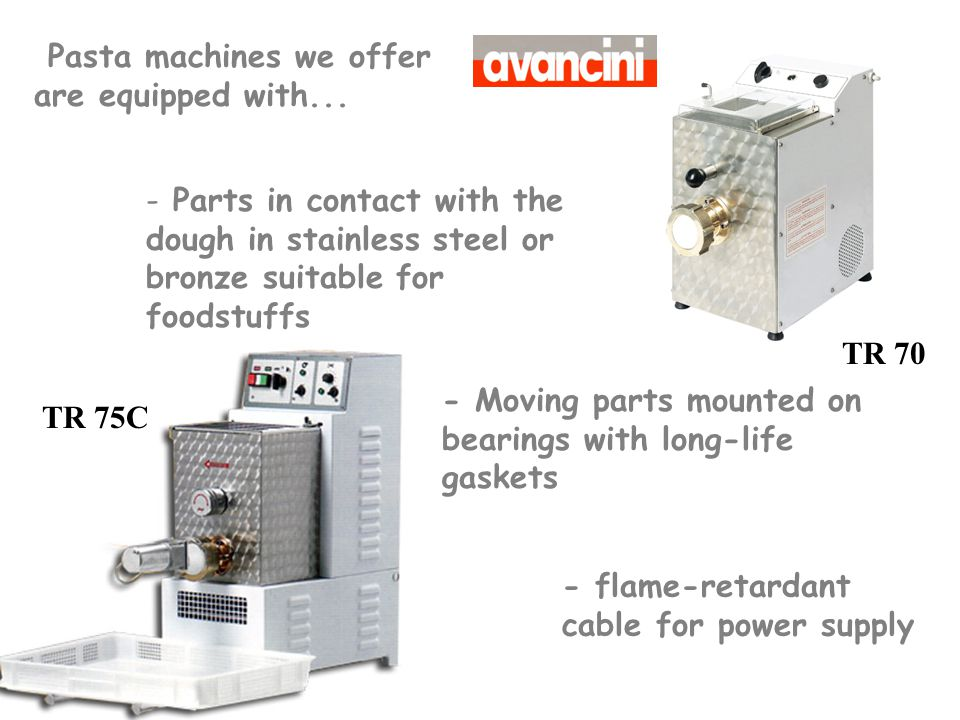 Pasta machines we offer are equipped with...