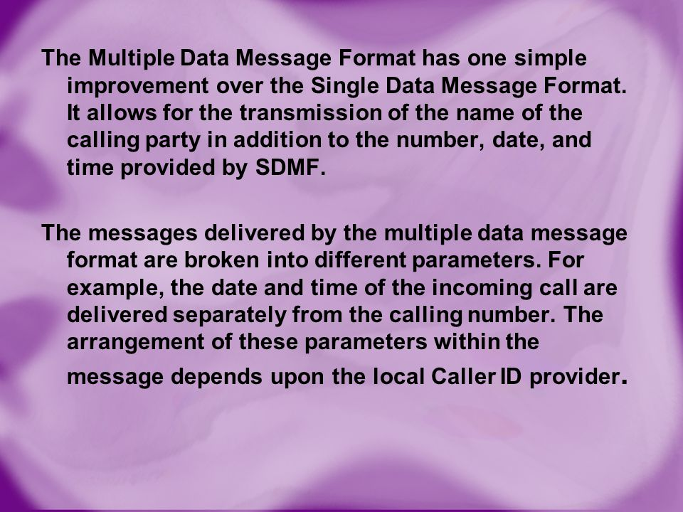 The Multiple Data Message Format has one simple improvement over the Single Data Message Format.