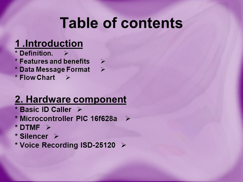 Table of contents Introduction. 1 2. Hardware component