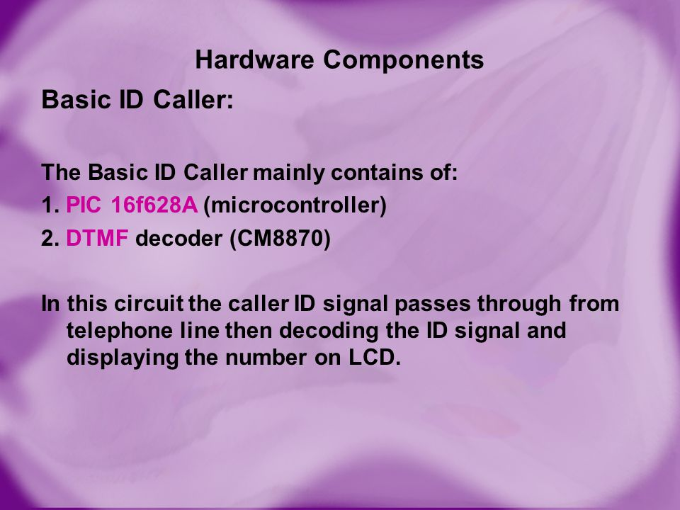 Hardware Components Basic ID Caller: