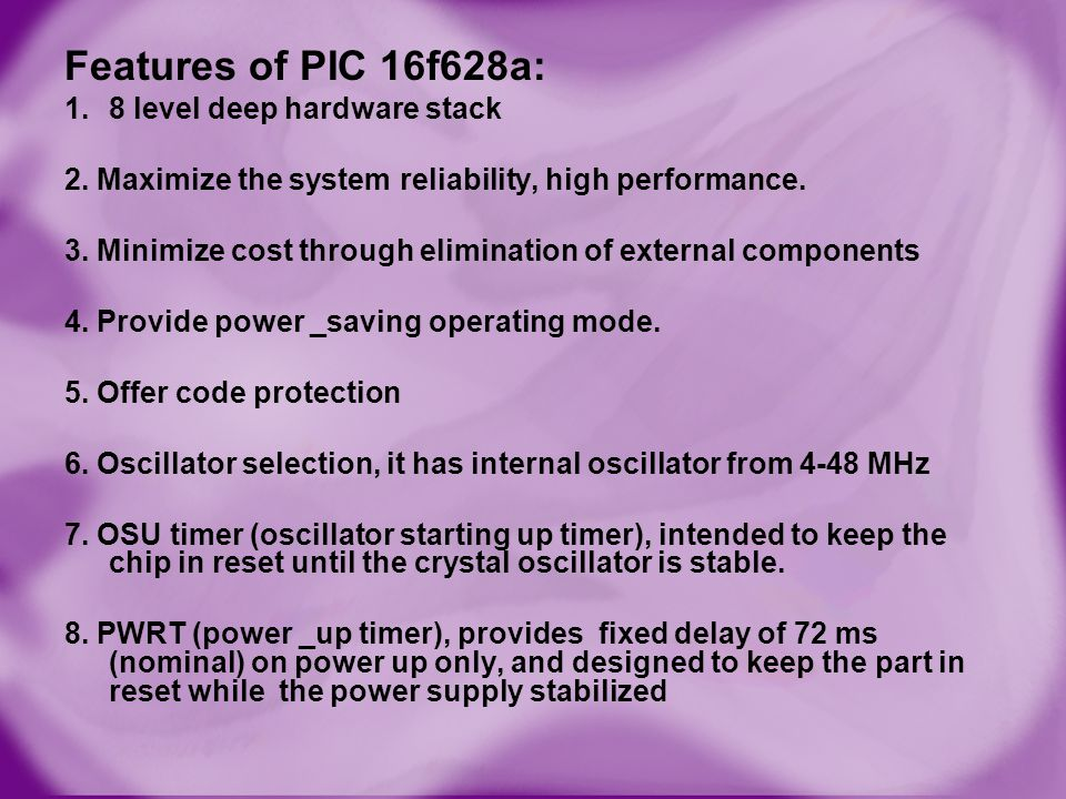 Features of PIC 16f628a: 8 level deep hardware stack