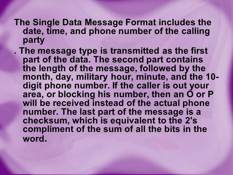 The Single Data Message Format includes the date, time, and phone number of the calling party .