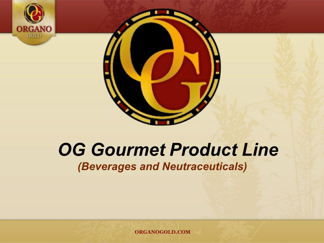 OG Gourmet Product Line (Beverages and Neutraceuticals)