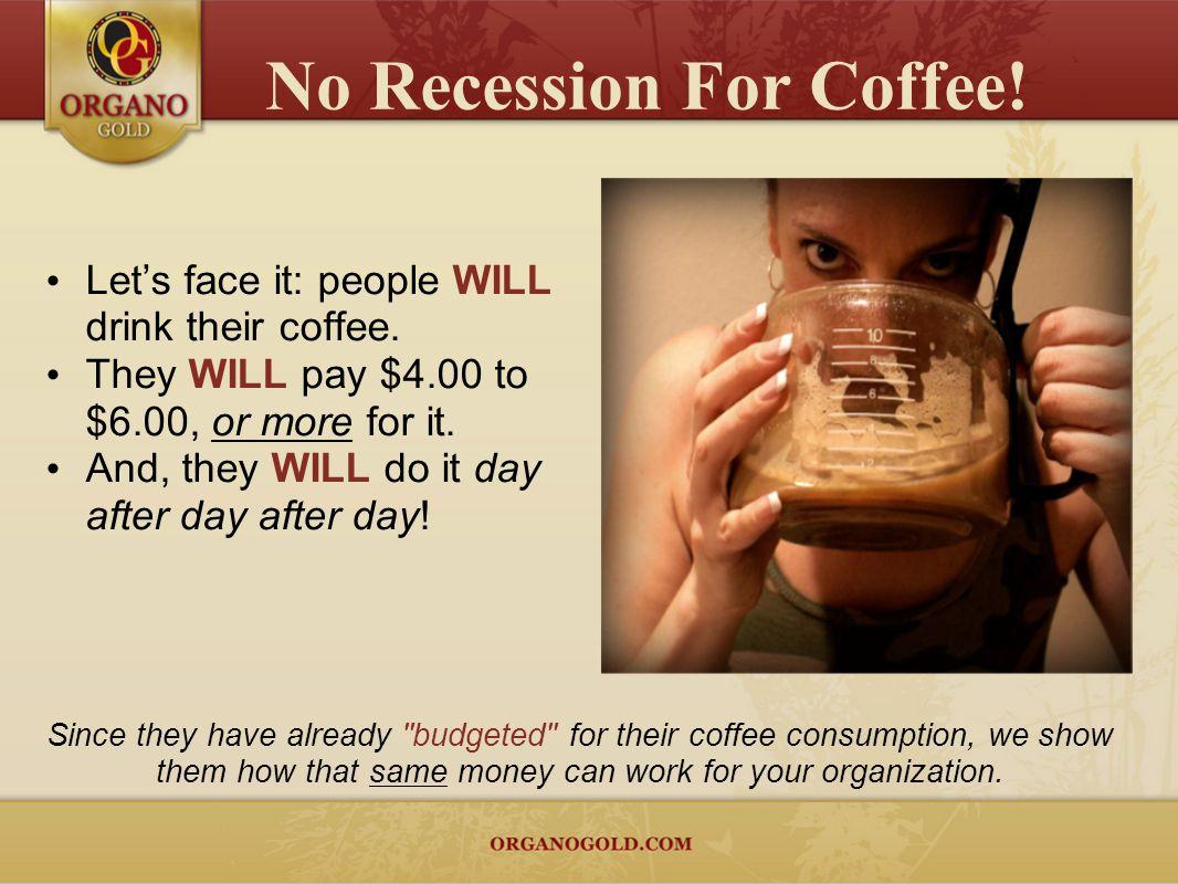 No Recession For Coffee!
