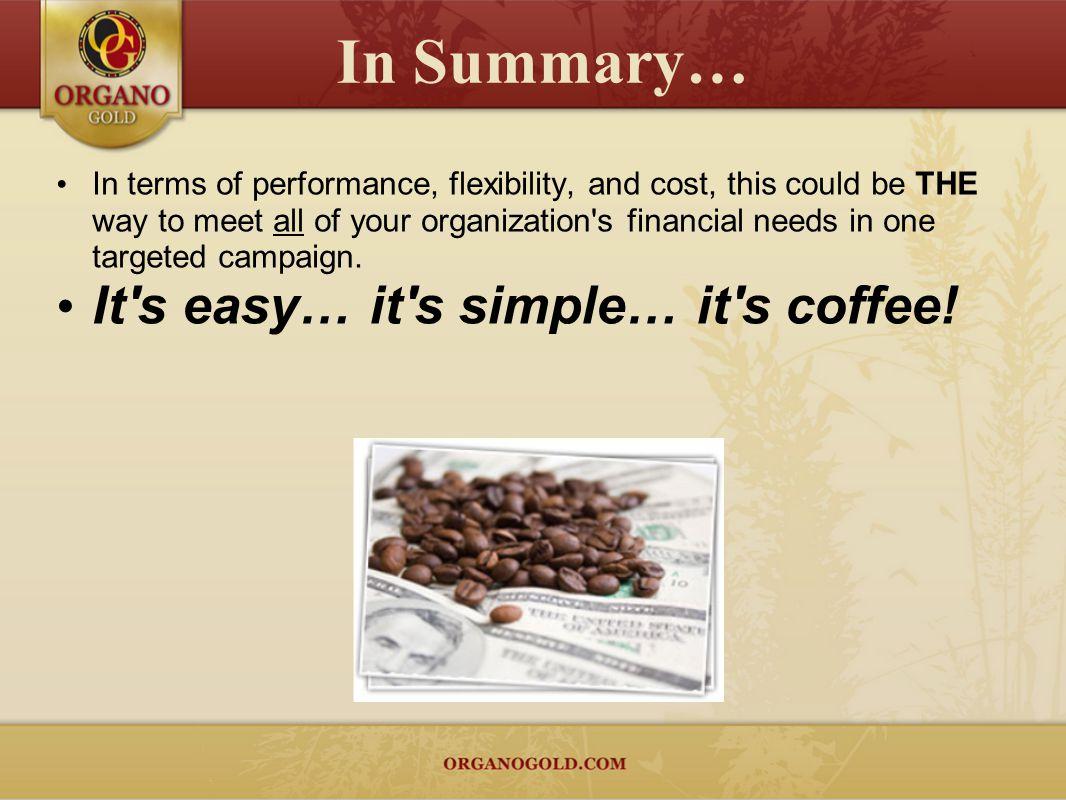 In Summary… It s easy… it s simple… it s coffee!