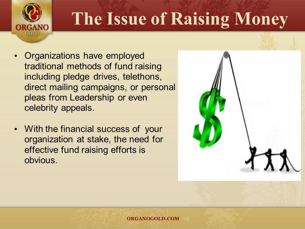 The Issue of Raising Money