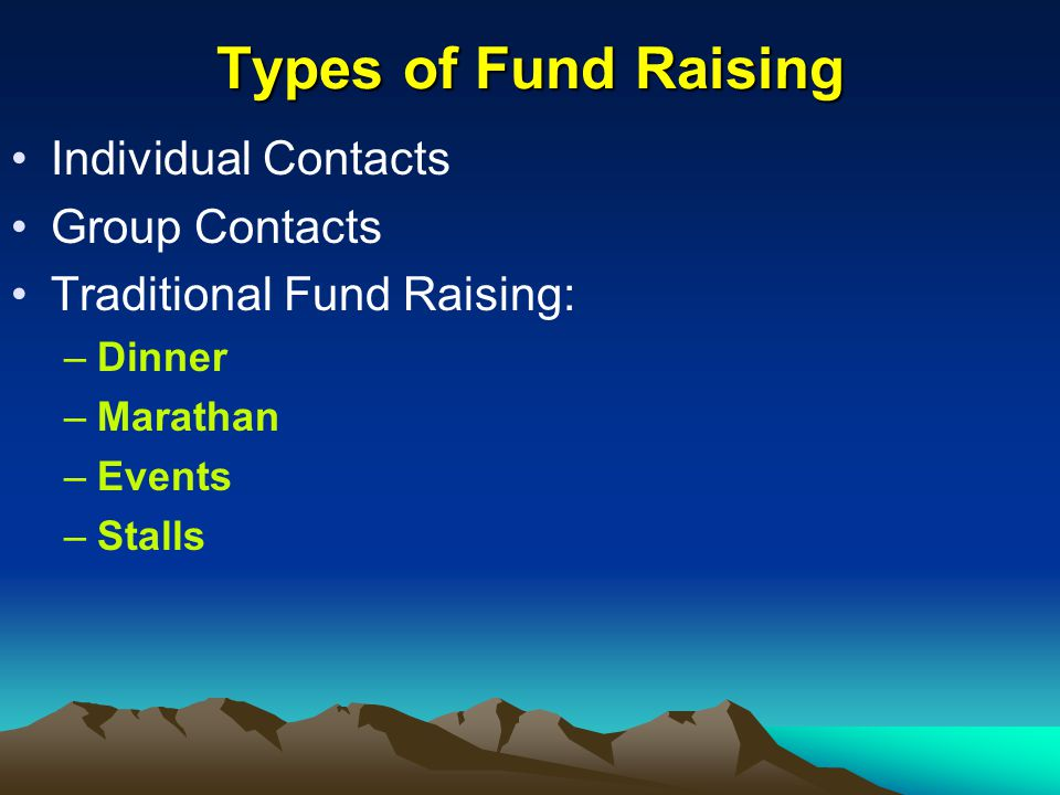 Types of Fund Raising Individual Contacts Group Contacts