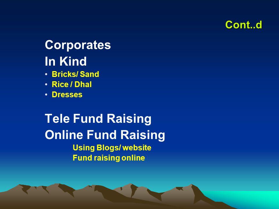 Corporates In Kind Tele Fund Raising Online Fund Raising Cont..d