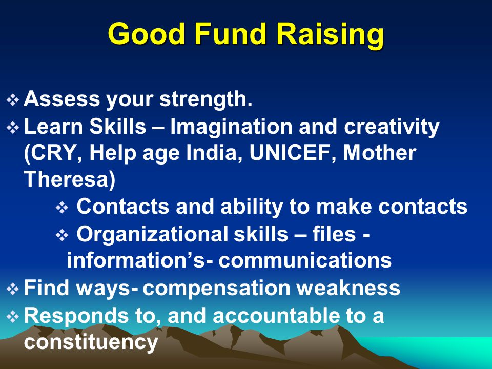 Good Fund Raising Assess your strength.