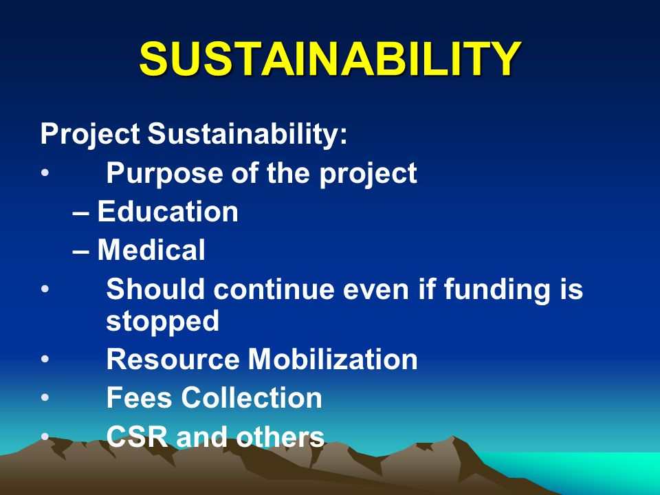 SUSTAINABILITY Project Sustainability: Purpose of the project