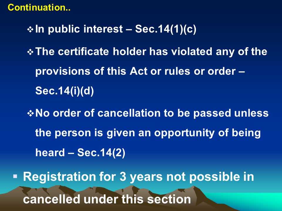 Registration for 3 years not possible in cancelled under this section