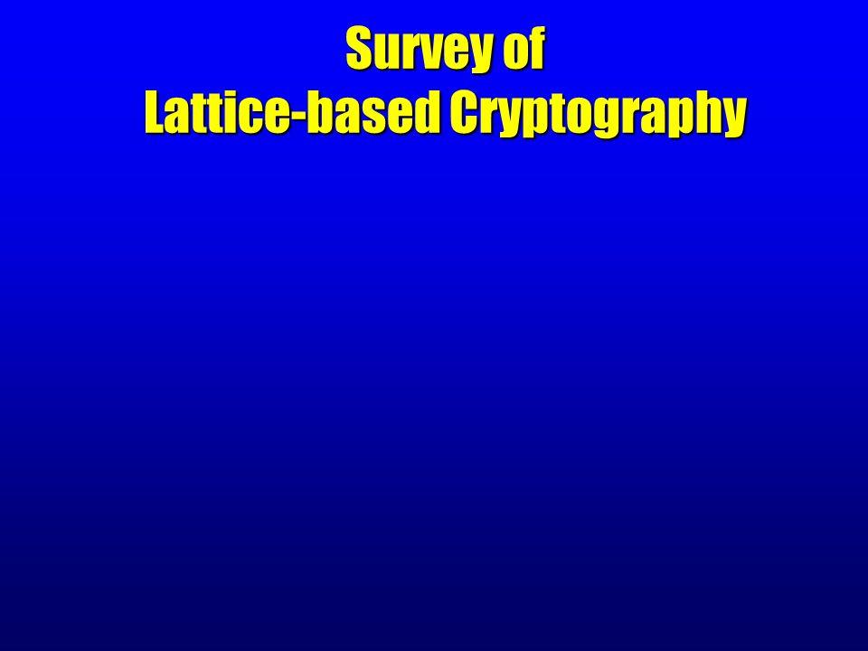 Survey of Lattice-based Cryptography