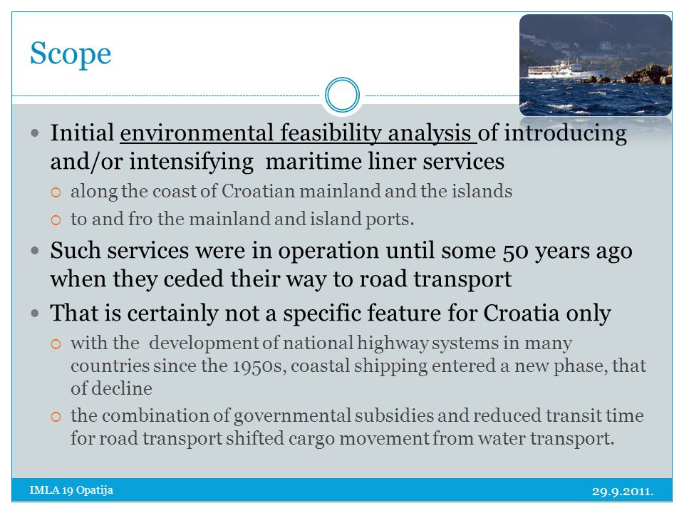 Scope Initial environmental feasibility analysis of introducing and/or intensifying maritime liner services.
