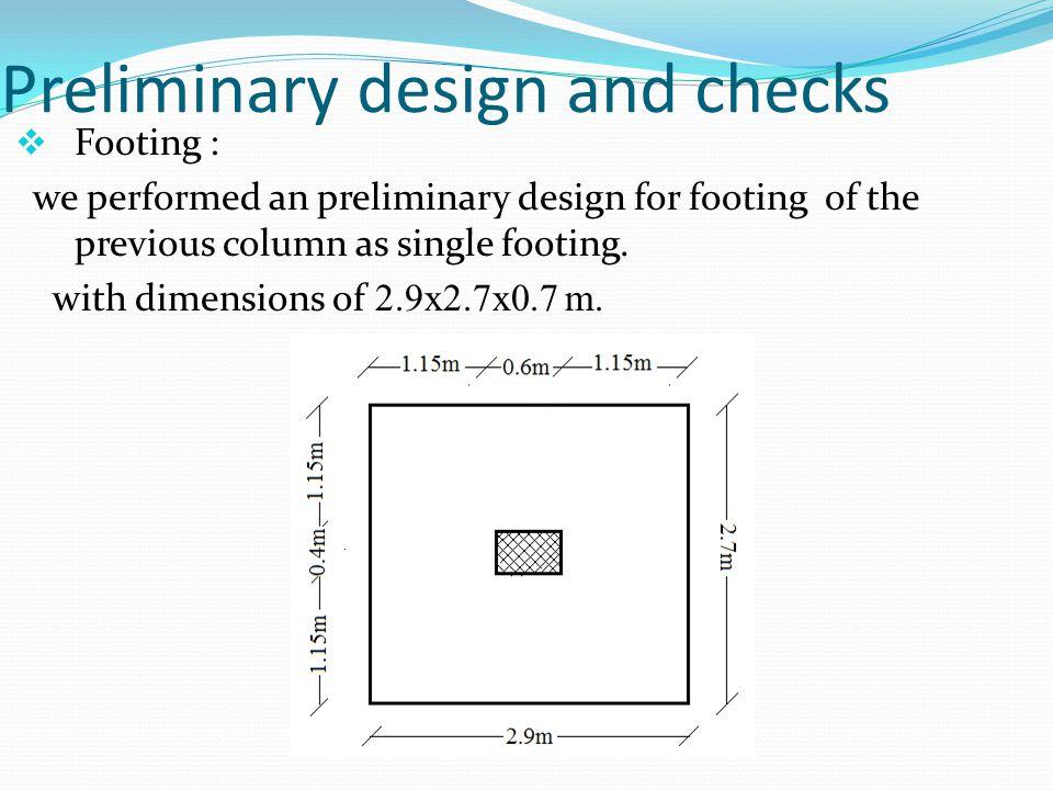 Preliminary design and checks