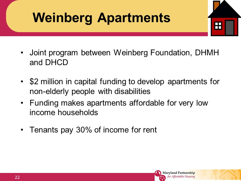 Weinberg Apartments Joint program between Weinberg Foundation, DHMH and DHCD.