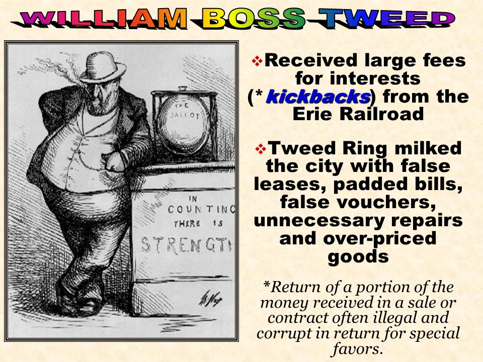 Received large fees for interests (*kickbacks) from the Erie Railroad
