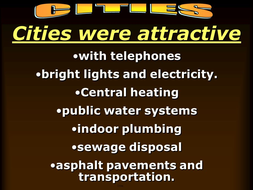 Cities were attractive