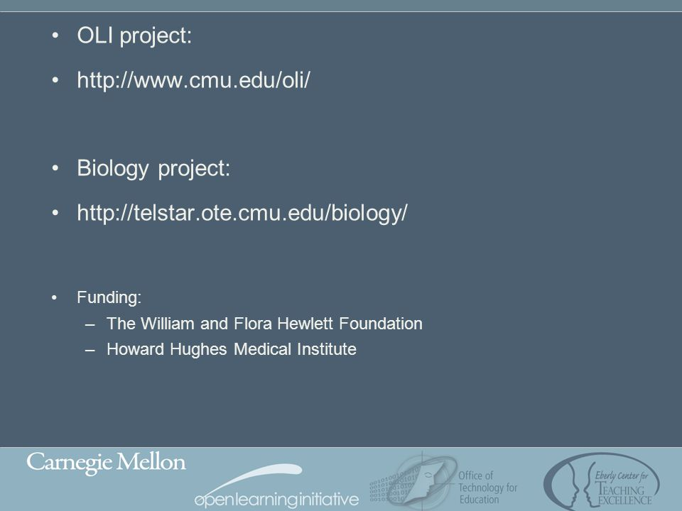 OLI project: http://www.cmu.edu/oli/ Biology project: