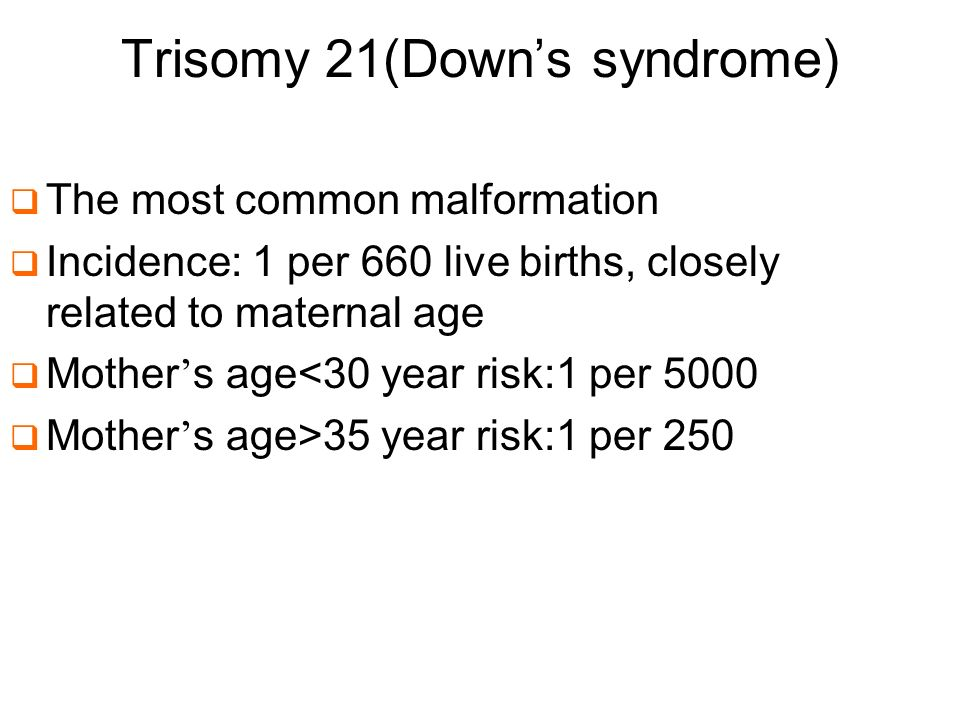 Trisomy 21(Down's syndrome)