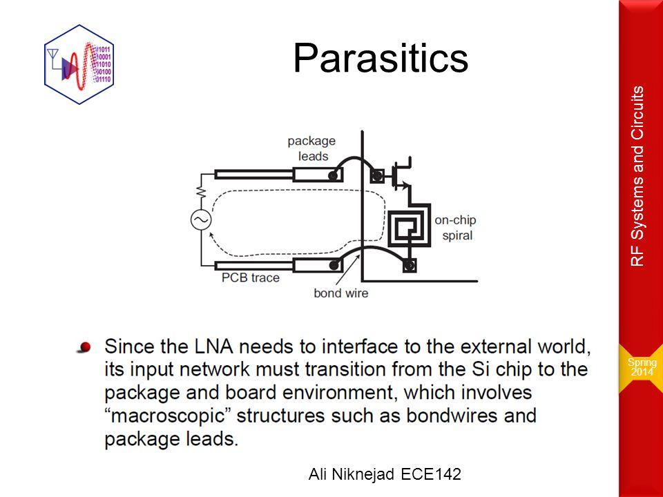 Spring 2014 RF Systems and Circuits Parasitics Ali Niknejad ECE142