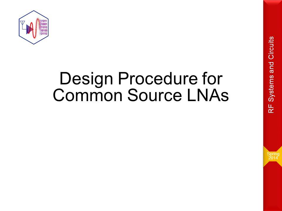 Design Procedure for Common Source LNAs