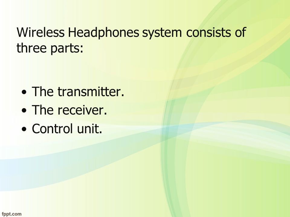 Wireless Headphones system consists of three parts: