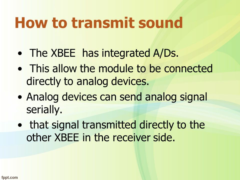 How to transmit sound The XBEE has integrated A/Ds.