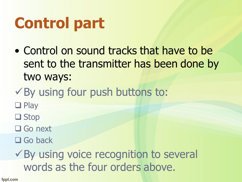 Control part Control on sound tracks that have to be sent to the transmitter has been done by two ways: