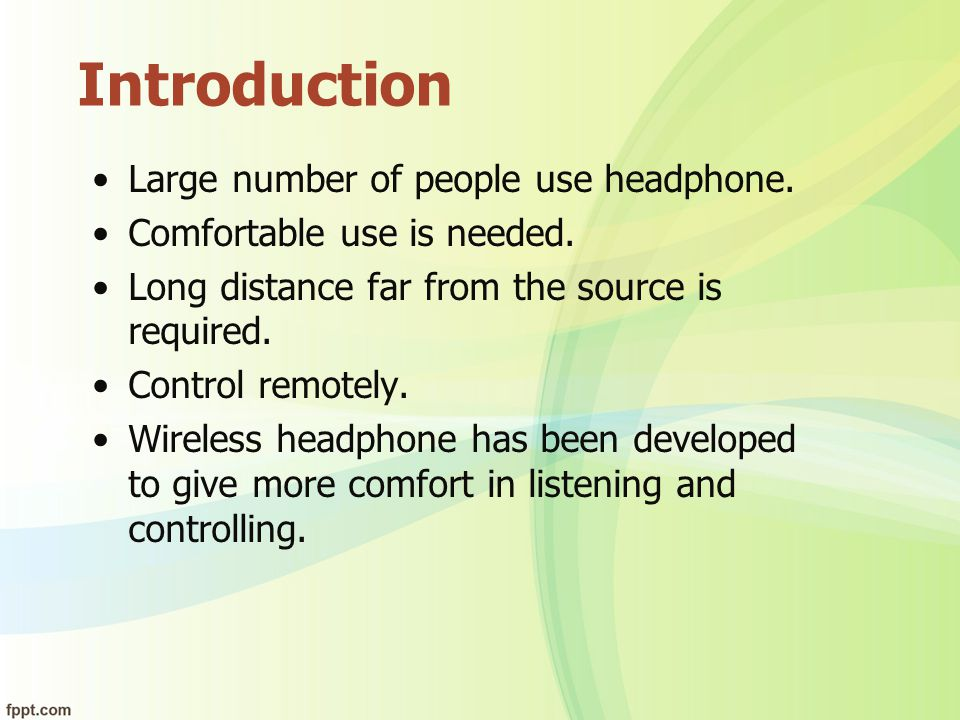 Introduction Large number of people use headphone.