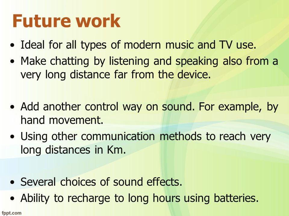 Future work Ideal for all types of modern music and TV use.
